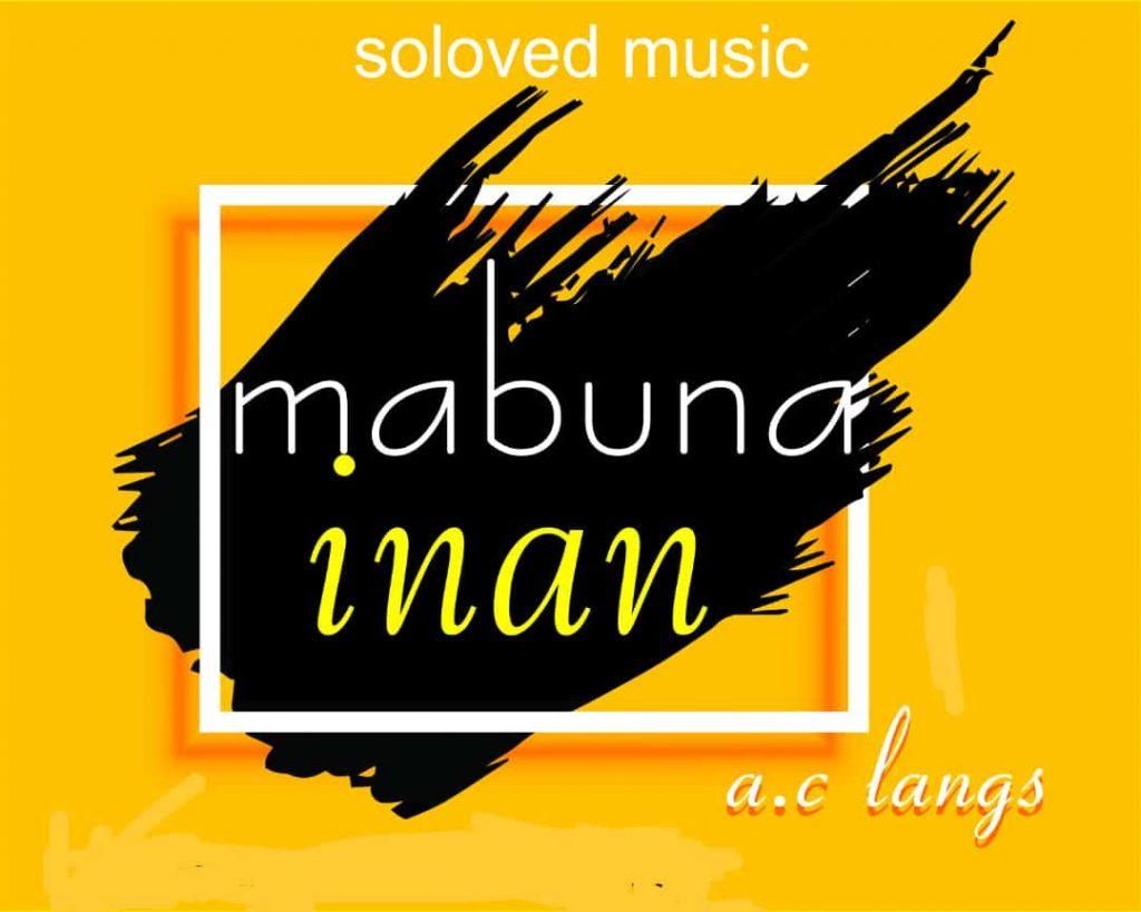 [MUSIC] Mabuna Inan – AC Langs | @Ac langs