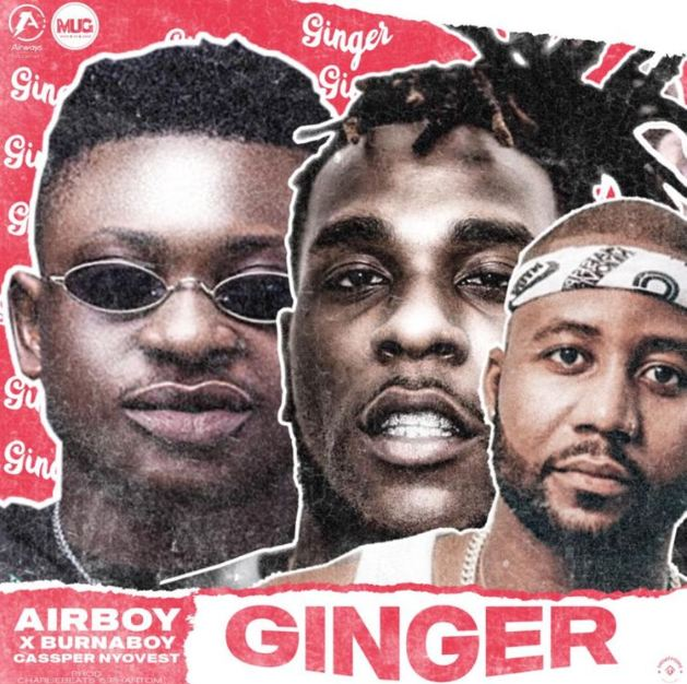 "Airboy ft. Burna Boy & Cassper Nyovest – ""Ginger"""