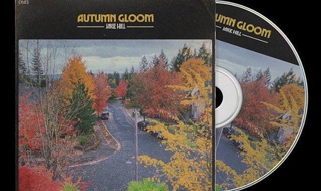 "DOWNLOAD FULL ALBUM: Jake Hill – ""Autumn Gloom"" ZIP FILE & MP3"
