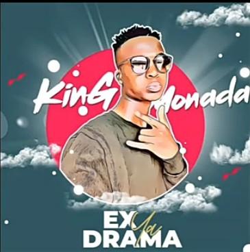 King Monada – Ex Ya Drama Album | Zip File