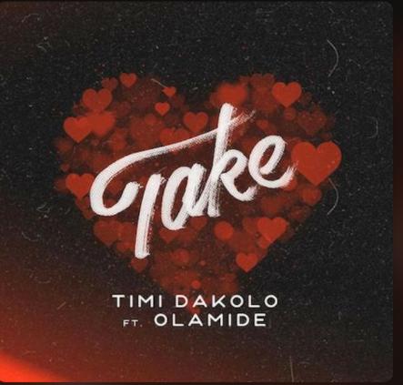 "[Music] Timi Dakolo Ft. Olamide – ""Take It"""