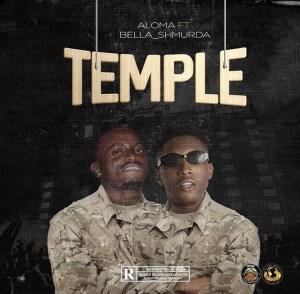 """Aloma – """"Temple"""" ft. Bella Shmurda"""