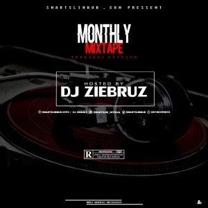 [Mixtape] Smartslimhub x Dj Ziebruz – Monthly Mixtape [Febuary Edition]