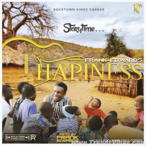 "[Music] Frank Edwards – ""Happiness"""