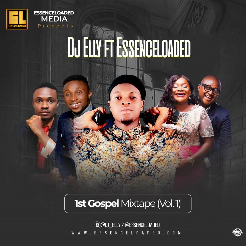 [Mixtape] Essenceloaded 1st Praise Gospel Mixtape Ft Dj Elly | @Essenceloaded