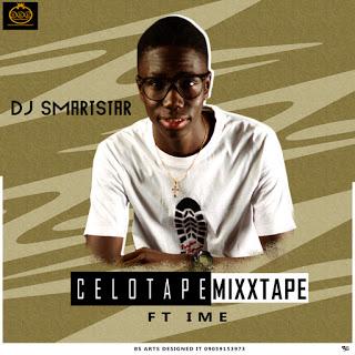 "MIXTAPE : DJ Smartstar — ""Celotape Mixtape"" Ft IME"