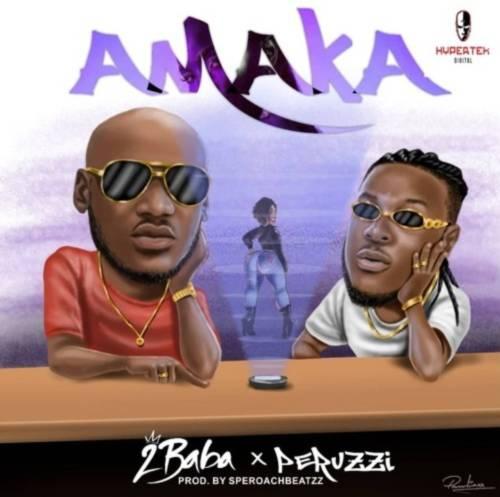 """[Music] 2Baba – """"Amaka"""" ft. Peruzzi"""