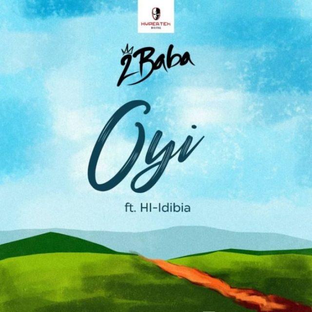 """[Audio & Video] 2Baba – """"Oyi"""" f. HI-Idibia"""