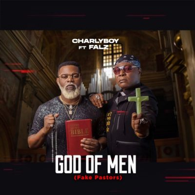 "[Music] Charly Boy ft Falz – ""God of Men"" (Fake Pastors)"