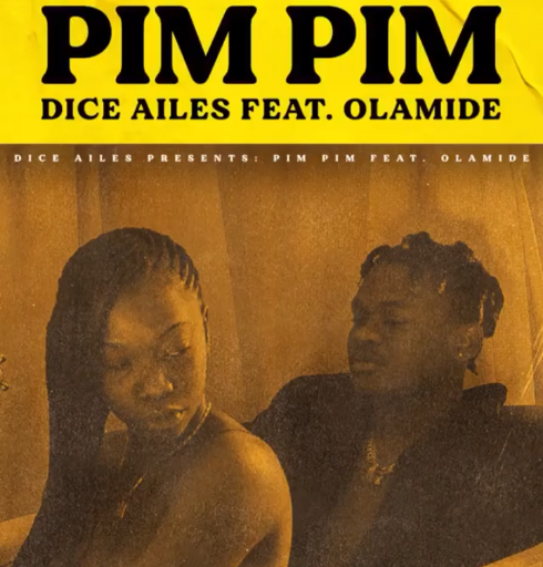 """[Music] Dice Ailes Ft. Olamide – """"Pim Pim"""""""