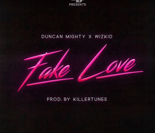 "[Music] Duncan Mighty Ft. Wizkid – ""Fake Love"""