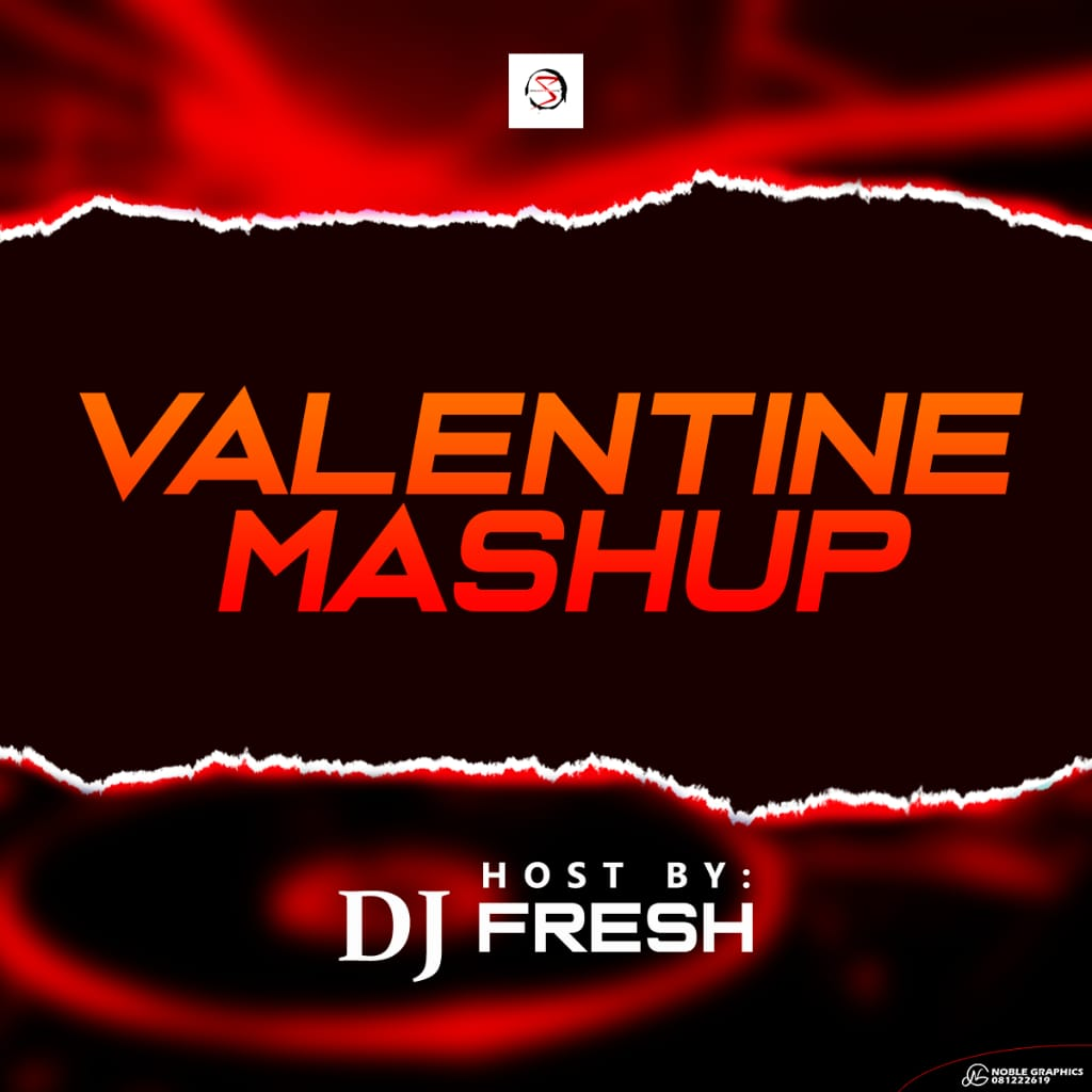 "[Mixtape] Smartslimhub Media x Dj Fresh – ""Valentine's Mashup"""