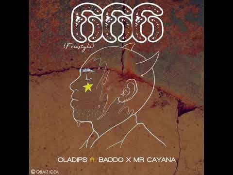 "[Music] Oladips – ""666"" (Freestyle) Ft. Baddo x Mr Cayana"
