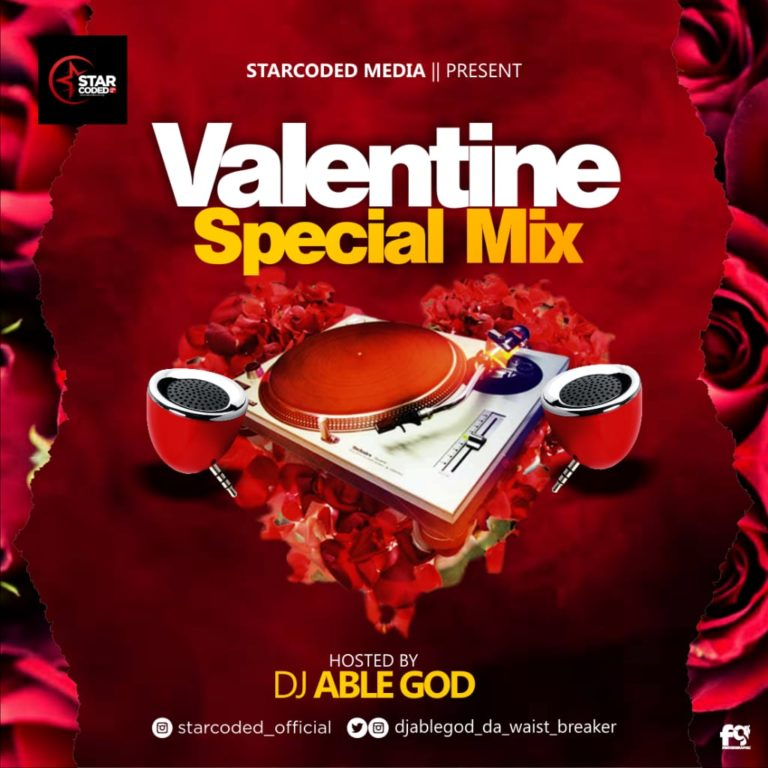 """[Mixtape] Starcoded Ft Dj Able God – """"Valentine Special Mix"""""""