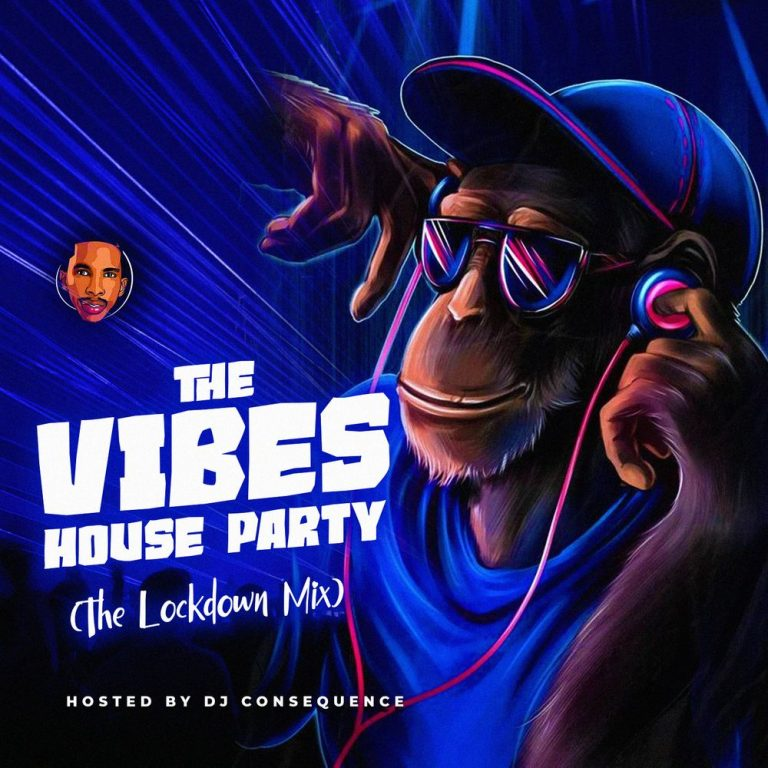 """DJ Consequence – """"The Vibes House Party"""" (The Lockdown Mix)"""